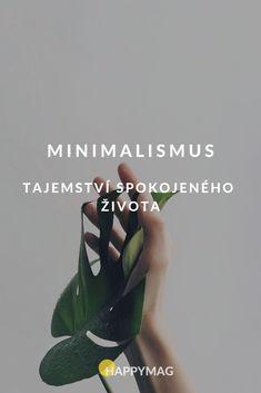 Minimalismus jako životní styl? Ano, jako způsob myšlení a žití. Mějte kolem sebe méně věcí, kupujte méně věcí, udržujte pořádek a investujte do zážitků. #minimalismus #spokojenyzivot #zivotnistyl