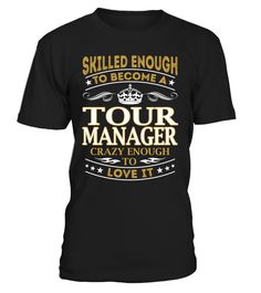 Tour Manager - Skilled Enough To Become #TourManager