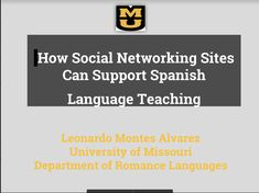 Presenter:  LEONARDO MONTES ALVAREZ Presentation: How Social Networking Sites Can Support Spanish Language Teaching Central States, Spanish Language, Social Networks, Milwaukee, Conference, Presentation, Teaching, Spanish, Social Media