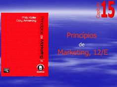 Princípios de Marketing, 12/E Capítulo. Propaganda e relações públicas 15 Princípios de marketing.