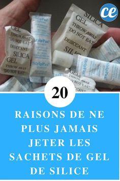 20 Raisons de Ne Plus JAMAIS Jeter les Sachets de Gel de Silice.