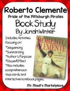 Roberto Clemente: The Pride of the Pittsburgh Pirates is a great story about Roberto's life. The story of Roberto and his struggles growing up, and accomplishments later in life are sure to inspire students.This story is in the third grade Journeys book, but is also a hard cover book that you can use as a read aloud.The activities in this packet are more than enough to last you a week of studying this story, but also could be a great supplement to the Journeys series.Included in this packet…
