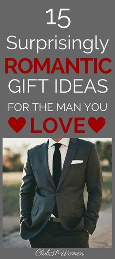 Looking for a little romance? Something perfect for the man you love? Here are 15 surprisingly romantic - and affordable - gift ideas picked out just for him! ~ Club31Women