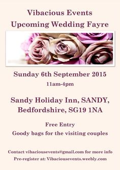 """Wedding fairs - Essex, Hertfordshire & Bedfordshire  Wedding fairs, run by Vibacious Events, in Hertfordshire, Bedfordshire & Essex   Info can be found on our website: vibaciousevents.weebly.com under """"upcoming events""""  Vibacious.events@gmail.com  Facebook.com/Vibaciousevents"""