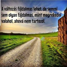 Napi idézetek - gondolatok :: ferencziklaudia Qoutes, Life Quotes, Words Of Comfort, Daily Motivation, Breakup, Real Life, Funny Jokes, Lyrics, Mindfulness