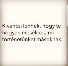 Kíváncsi lennék Romance Quotes, Sad Quotes, Love Quotes, Sad Life, Love Life, Dont Break My Heart, Word 3, My Heart Is Breaking, Love Story