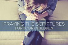 """I quickly realized that I didn't have the words to ask God to respond the way I wanted Him too. All I could pray was """"don't let him die!"""" but that didn't really capture the mighty work I was asking God to do. So I started praying Scriptures for my son."""