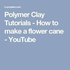 Polymer Clay Tutorials - How to make a flower cane - YouTube