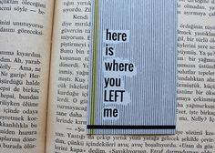 Paper street Co. Tasarım Ürünler - Here is Where You Left Me Bookmark / Kitap Ayracı    #bookmark #kitapayracı #papergoods #literature #edebiyat