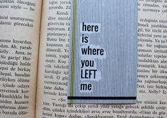 Paper street Co. Tasarım Ürünler - Here is Where You Left Me Bookmark / Kitap Ayracı    #bookmark #kitapayracı #papergoods #literature #edebiyat