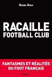 Livres de l'été / Racaille football club (1/5) - Boulevard Voltaire