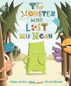 The Monster Who Lost His Mean by Tiffany Strelitz Haber,http://www.amazon.com/dp/0805093753/ref=cm_sw_r_pi_dp_p2Xjtb1X2DMMW0N8