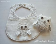 Sweet gift set - 3D owl bib and matching little stuffy. I would sew fabric eyes instead of button ones though - for safety's sake :)