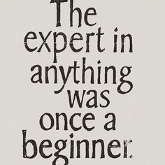 We all start as beginners.