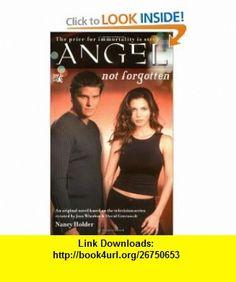 Not Forgotten (Angel) (9780671041458) Nancy Holder , ISBN-10: 0671041452  , ISBN-13: 978-0671041458 ,  , tutorials , pdf , ebook , torrent , downloads , rapidshare , filesonic , hotfile , megaupload , fileserve