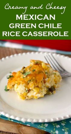 This Mexican Green Chile Rice Casserole is creamy, cheesy and irresistible. Baked with Corn, Roasted Chile Peppers, Sour Cream and Cheese, this is the perfect make-ahead side dish! Green Chili Casserole, Rice Casserole, Casserole Recipes, Mexican Dishes, Mexican Food Recipes, Vegetarian Recipes, Cooking Recipes, Rice Recipes, Mexican Desserts