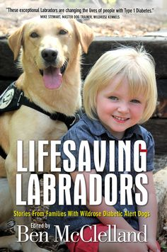 Lifesaving Labradors - Lifesaving Labradors is a collection of true stories of Type 1 Diabetics who use Diabetic Alert Dogs, known as DADs,to smell changes in their blood sugar levels.