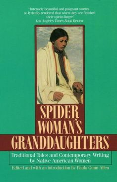 Spider Woman's Granddaughters : Traditional Tales and Contemporary Writing by Native American Women