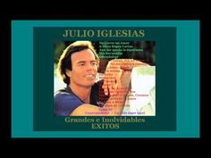 JULIO IGLESIAS  Grandes e Inolvidables Exitos - YouTube