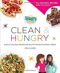 Giveaway: Hungry Girl Clean & Hungry   Leite's Culinaria
