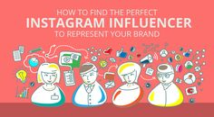 How to Find the Perfect Instagram Influencer to Represent Your Brand