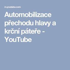 Automobilizace přechodu hlavy a krční páteře - YouTube