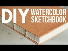 DIY: Watercolor Sketchbook (No Bookpress)