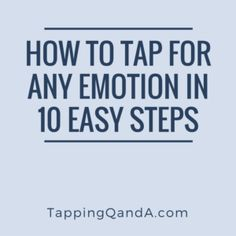 How To Tap For Any Emotion In 10 Easy Steps - EFT/Tapping Q and A with Gene Monterastelli - Emotional Freedom Techniques Stress Eating, Eft Tapping, Binge Eating, Body And Soul, Heart And Mind, Food Cravings, Health And Wellness, Healing, Wisdom