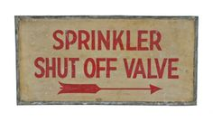 """hand-painted double-sided galvanized steel commercial factory building """"shut off valve"""" sign with directional arrow. Industrial Signage, Painting Galvanized Steel, Fire Sprinkler System, Architectural Antiques, Hand Painted Signs, Advertising Signs, Letters And Numbers, Vintage Signs, Hand Lettering"""