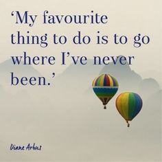 16 quotes that will make you want to book a holiday 'My favourite thing to do is to go where I've never been', for more inspirational travel quotes visit . Travel Qoutes, Best Travel Quotes, Travel Advice, Best Quotes, Travel Buddy Quotes, Travel Guide, The Words, Citation Souvenir, Quotes To Live By