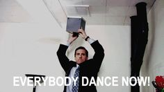 "Michael Scott, ""Everybody dance now!"""