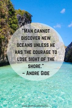 Man cannot discover new oceans unless he has the courage to lose sight of the shore. @reservationscom #travel #fun #wow