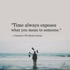 Inspirational Positive Quotes :Time always exposes what you mean to someone. The Words, Positive Quotes, Motivational Quotes, Inspirational Quotes, Life Quotes Love, Who Am I Quotes, Be With Someone Who Quotes, Quotes About Missing Someone, Beautiful People Quotes