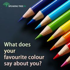 The colour says it all! Know exactly what your preferred colour tell about you.