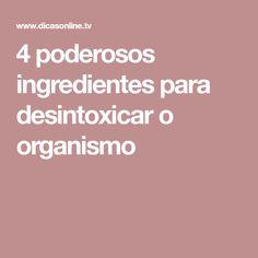 4 poderosos ingredientes para desintoxicar o organismo