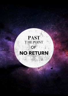 Past, the point of no return, the final threshold! What warm unspoken secrets, will we learn... Beyond the point of no... re-turn. This is my 3rd fav. song!