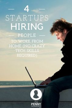 It's time to join the work-from-home ranks. We found four startups hiring right now -- no insane technical experience required. And they come with some pretty sweet benefits. @thepennyhoarder