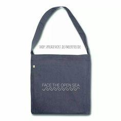 """SCHULTERTASCHE """"FACE THE OPEN SEA"""" shop.spreadshirt.de/meerfreude   #meerfreude #tasche #taschen #maritime #maritim #maritimes #meer #bag #schultertasche #umhängetasche #sea #mut #herausforderung"""