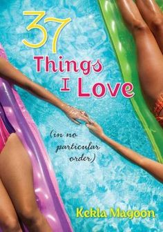 37 Things I Love: (in No Particular Order) by Kekla Magoon. Fifteen-year-old Ellis recalls her favorite things as her mother's plan to turn off the machines that have kept Ellis's father alive for two years fill the last four days of her sophomore year. Ya Books, Book Club Books, I Love Books, The Book, Books To Read, Realistic Fiction, Order Book, New Teen, Beach Reading