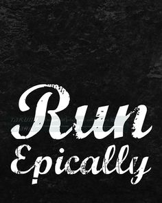 """This run quote art is called """" Run Epically """". The It is a great quote for runners, joggers, and those involved in track and field. The quote art is a photo print. The art print is available in different sizes. Running Poster quote art by Takumi Park. $13.88 and up."""