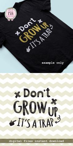 Dont grow up kids children funny fun quote by LoveRiaCharlotte
