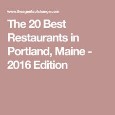 The 20 Best Restaurants in Portland, Maine - 2016 Edition
