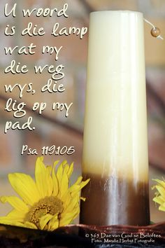 Dag 66 Bybelvers: Psalm U woord is die lamp wat my die weg wys, die lig op my pad. Jesus Quotes, Bible Quotes, Psalm 119 105, Afrikaanse Quotes, Good Morning Inspirational Quotes, Quality Quotes, Biblical Inspiration, Scripture Verses, Christian Women