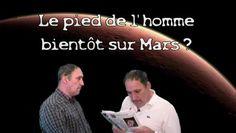 Le pas de lhomme bientôt sur Mars ? - Vidéo Dailymotion- On va bientôt marcher sur Mars ! (Source metrofrance.com de ce jour)