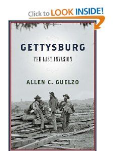 Gettysburg: The Last Invasion: Allen C. Guelzo: 9780307594082: Amazon.com: Books