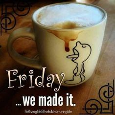 Friday We Made It friday happy friday tgif good morning friday quotes good morning quotes friday quote happy friday quotes good morning friday quotes about friday coffee friday quotes friday quotes for family and friends Coffee Is Life, I Love Coffee, My Coffee, Coffee Drinks, Happy Coffee, Coffee Lovers, Coffee Zone, Coffee Mugs, French Coffee