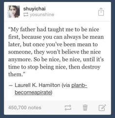 My father had taught me to be nice first