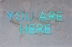 "❥ neon ""You Are Here"" ... :)"