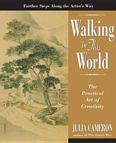 Walking in This World by Julia Cameron is the first of two sequels to The Artist's Way // Love Julia Cameron... love this book - I read it in 2016-2017.