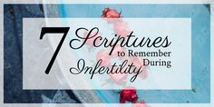 7 scriptures to remember during infertility